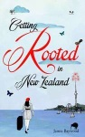 The delightful cover of 'Getting Rooted in New Zealand.'